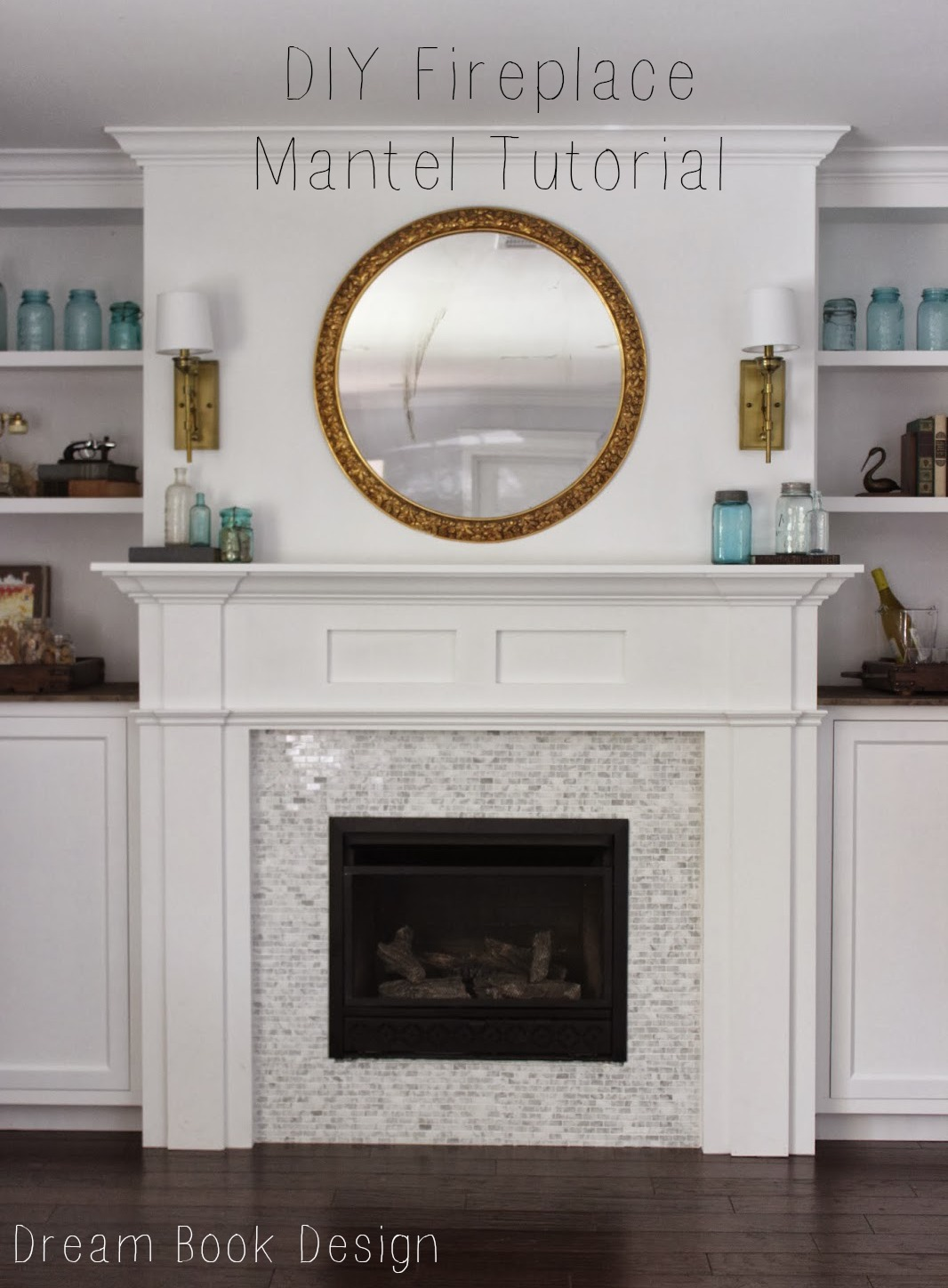Diy fireplace mantel tutorial dream book design for How to design a fireplace mantel