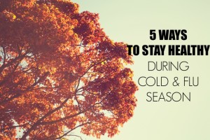 5 Ways to Keep Your Family Healthy During the Cold and Flu Season
